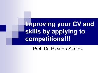 Improving your CV and skills by applying to competitions!!!