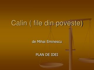 Calin ( file din poveste)