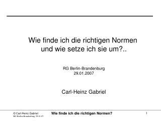 Wie finde ich die richtigen Normen  und wie setze ich sie um? .. RG Berlin-Brandenburg 29.01.2007