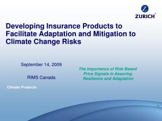 Developing Insurance Products to Facilitate Adaptation and Mitigation to Climate Change Risks