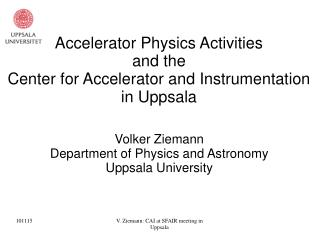Accelerator Physics Activities  and the Center for Accelerator and Instrumentation  in Uppsala