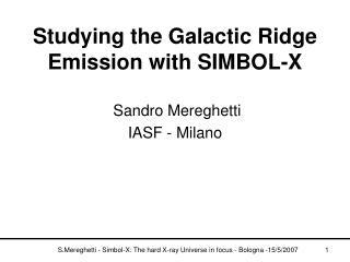 Studying the Galactic Ridge Emission with SIMBOL-X
