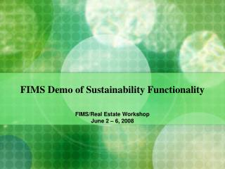 FIMS Demo of Sustainability Functionality