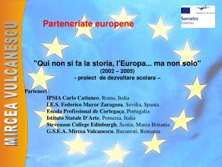 """""""Qui non si fa la storia, l'Europa... ma non solo"""" (2002 – 2005)"""