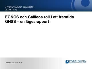 EGNOS och Galileos roll i ett framtida GNSS – en lägesrapport