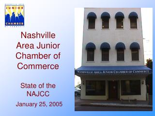 Nashville Area Junior Chamber of Commerce  State of the NAJCC January 25, 2005