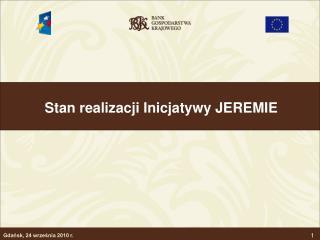 Stan realizacji Inicjatywy JEREMIE