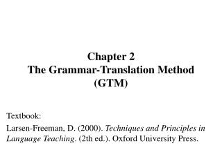 Chapter 2 The Grammar-Translation Method GTM