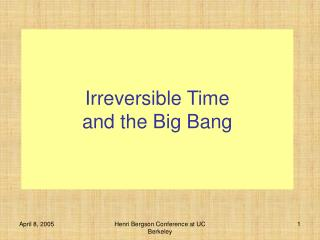 Irreversible Time  and the Big Bang