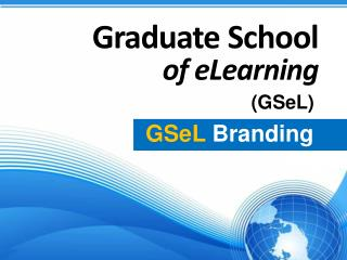 Graduate School  of eLearning