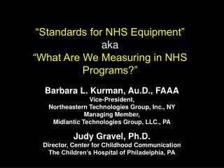 Standards for NHS Equipment  aka  What Are We Measuring in NHS Programs