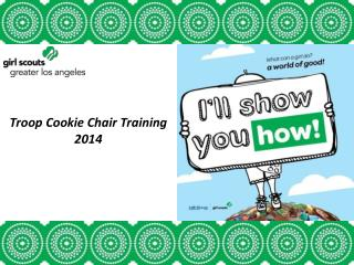 Troop Cookie  Chair  Training 2014