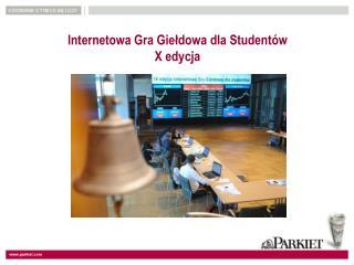 Internetowa Gra Giełdowa dla Studentów X edycja