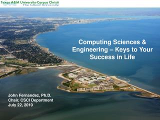 Computing Sciences & Engineering – Keys to Your Success in Life