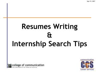 Resumes Writing &  Internship Search Tips