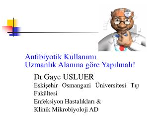 Antibiyotik Kullanımı  Uzmanlık Alanına göre Yapılmalı!