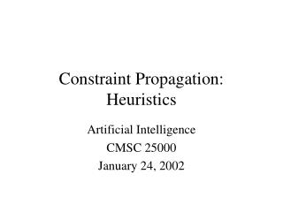 Constraint Propagation: Heuristics