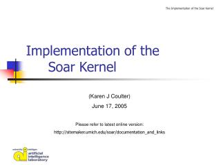 Implementation of the  	Soar Kernel