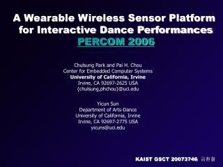 A Wearable Wireless Sensor Platform  for Interactive Dance Performances PERCOM 2006