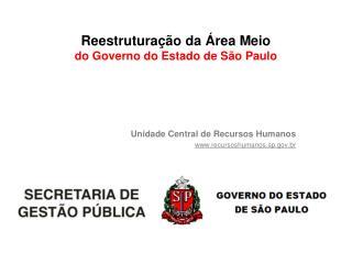 Reestruturação da Área Meio do Governo do Estado de São Paulo