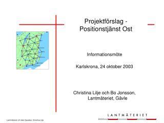 Projektförslag - Positionstjänst Ost