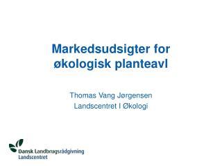 Markedsudsigter for økologisk planteavl
