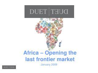 Africa – Opening the last frontier market