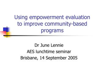 Using empowerment evaluation to improve community-based programs