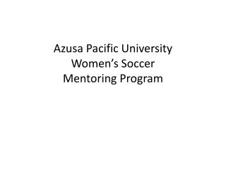 Azusa Pacific University Women's Soccer Mentoring Program