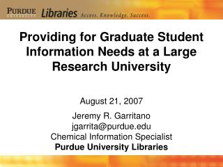 Providing for Graduate Student Information Needs at a Large Research University