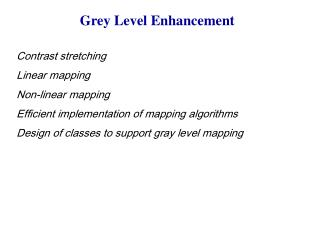 Grey Level Enhancement