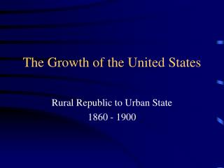 The Growth of the United States