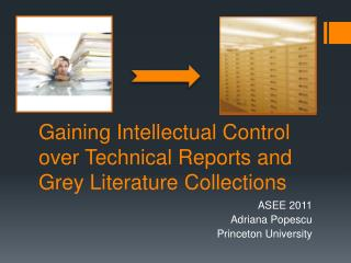 Gaining Intellectual Control over Technical Reports and Grey Literature Collections