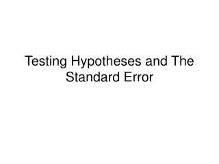 Testing Hypotheses and The Standard Error