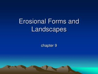 Erosional Forms and Landscapes