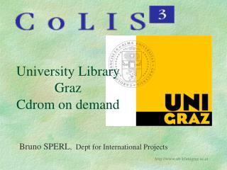 University Library Graz  Cdrom on demand