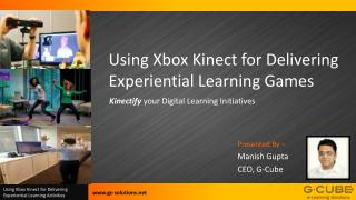 Using Xbox  Kinect  for Delivering  Experiential Learning Games