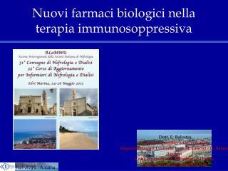 Nuovi farmaci biologici nella terapia immunosoppressiva