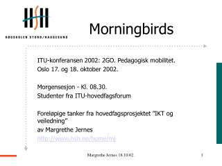 ITU-konferansen 2002: 2GO. Pedagogisk mobilitet. Oslo 17. og 18. oktober 2002.