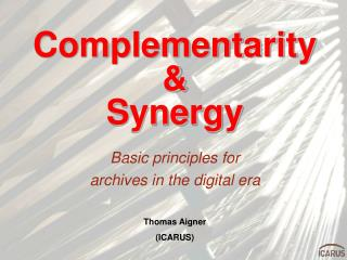 Complementarity &  Synergy
