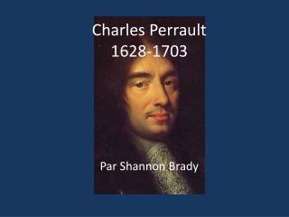 Charles  Perrault 1628-1703