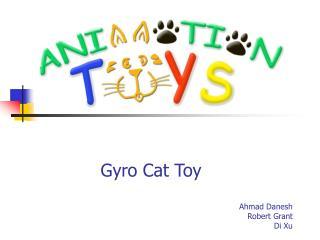 Gyro Cat Toy Ahmad Danesh Robert Grant Di Xu