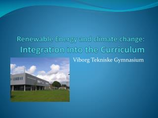 Renewable  Energy and  climate change : Integration  into  the Curriculum