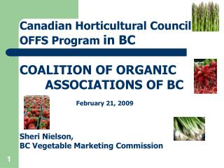 Canadian Horticultural Council  OFFS Program  in BC COALITION OF ORGANIC