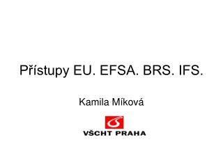 Přístupy EU. EFSA. BRS. IFS.