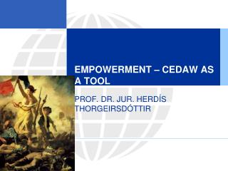 EMPOWERMENT – CEDAW AS A TOOL