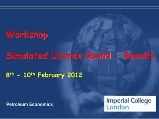 Workshop Simulated  Licence Round - Results 8 th  - 10 th February  2012