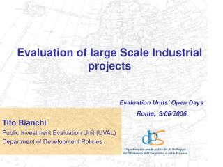 Evaluation of large Scale Industrial projects