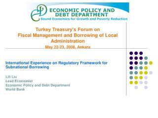 International Experience on Regulatory Framework for  Subnational Borrowing Lili Liu