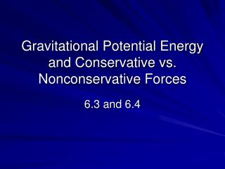 Gravitational Potential Energy and Conservative vs. Nonconservative Forces